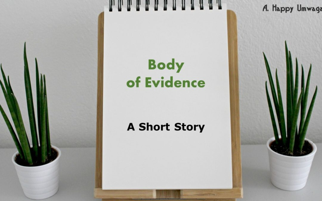 Body of Evidence – A Short Story