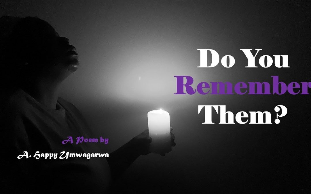 Do You Remember Them? – A poem